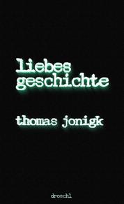 liebesgeschichte Roman 2016 Thomas Jonigk